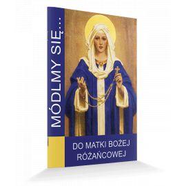 Modlitewnik Do Matki Bożej Różańcowej