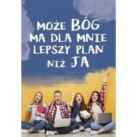 Plakat - Może Bóg ma dla mnie lepszy plan niż Ja