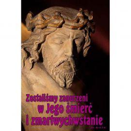 Plakat - Zostaliśmy zanurzeni w Jego śmierć i zmartwychwstanie