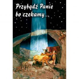 Plakat Bożonarodzeniowy - Przybądź Panie bo czekamy...