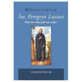 Modlitewnik Św. Peregryn Laziosi. Patron chorych na raka