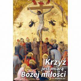 Plakat Wielkanocny - Krzyż jest miarą Bożej miłości