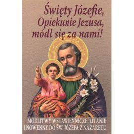 Święty Józefie, Opiekunie Jezusa, módl się za nami