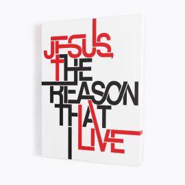 Obraz napis angielski - Jesus the reason that I live (34)