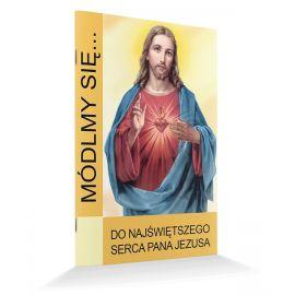 Modlitewnik Módlmy się… Do Najświętszego Serca Pana Jezusa