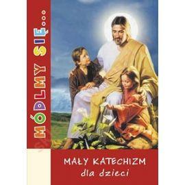 Módlmy się... Mały katechizm dla dzieci