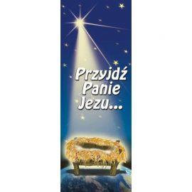Baner Bożonarodzeniowy - Przyjdź panie Jezu…