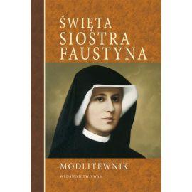 Modlitewnik - Święta Siostra Faustyna