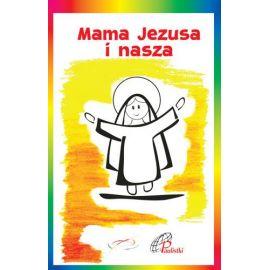 Mama Jezusa i nasza